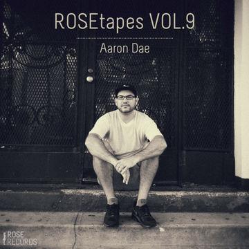 2013-11-03 - Aaron Dae - ROSEtapes Vol.9.jpg