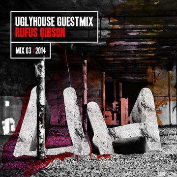 2014-01-30 - Rufus Gibson - Uglyhouse Guest Mix 03 2014.jpg
