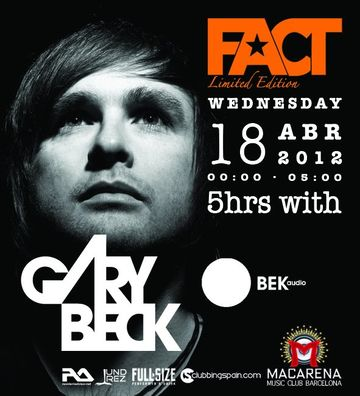 2012-04-18 - Gary Beck @ FACT Limited Edition, Macarena.jpg