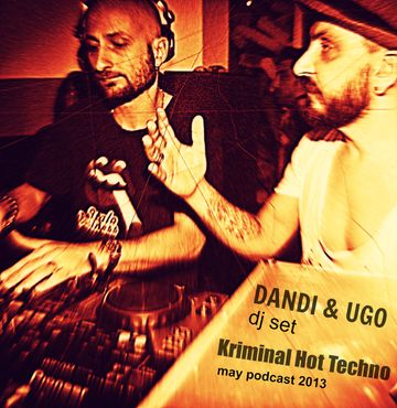 2013-05-04 - Dandi & Ugo - Kriminal Hot Techno (Promo Mix).jpg