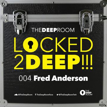 2014-09-05 - Fred Anderson - Locked2Deep 004.jpg