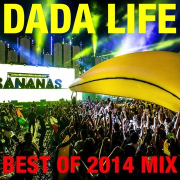 2014-12-23 - Dada Life - Best Of 2014 Mix.jpg