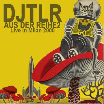 2000 - DJ TLR @ Aus der Reihe 2, Milan.jpg