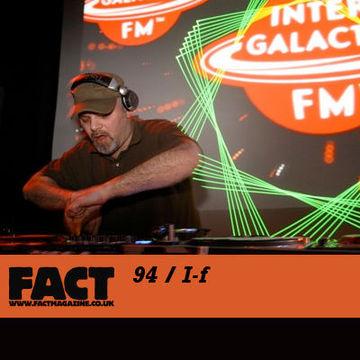 2009-10-23 - I-f - FACT Mix 94.jpg