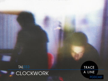 2011-02-21 - Clockwork - Trace A Line Podcast (TAL033).jpg