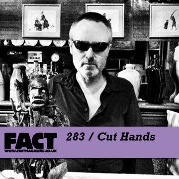 2011-09-16 - Cut Hands - FACT Mix 283.jpg