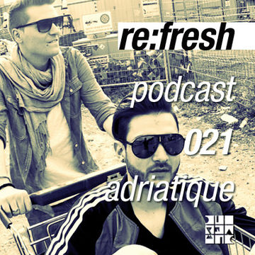 2012-03-20 - Adriatique - ReFresh Music Podcast 21.jpg