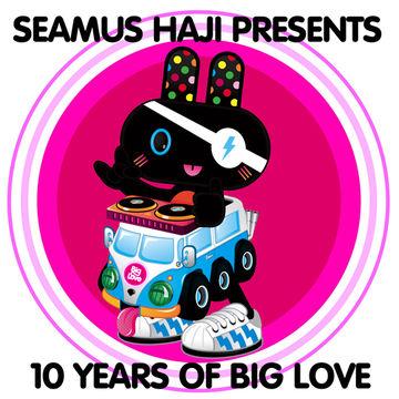 2012-07-23 - Seamus Haji - 10 Years Of Big Love (Promo Mix).jpg