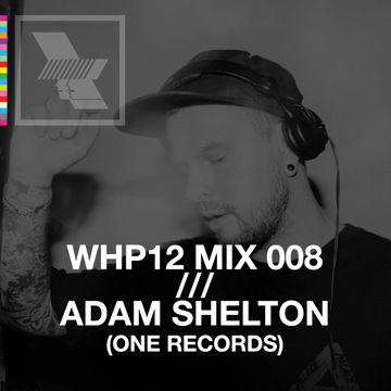 2012-10-24 - Adam Shelton - WHP12 Mix 008.jpg