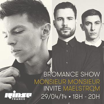 2014-04-29 - Monsieur Monsieur, Maelstrom - Bromance & Friends, Rinse FM France.jpg