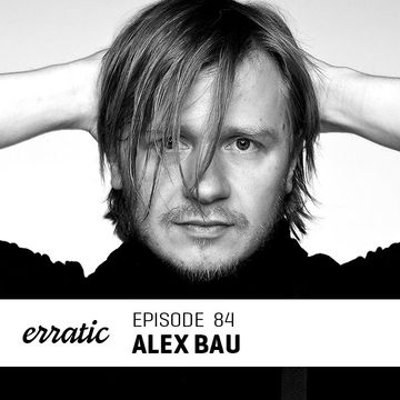 2014-08-18 - Alex Bau - Erratic Podcast 84.jpg