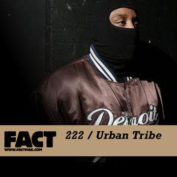 2011-02-14 - Urban Tribe - FACT Mix 222.jpg