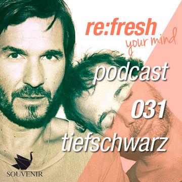 2012-05-29 - Tiefschwarz - ReFresh Music Podcast 31.jpg