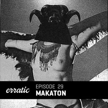 2012-09-27 - Makaton - Erratic Podcast 29.jpg