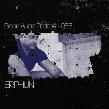 2012-12-26 - Erphun - Brood Audio Podcast (BAP055).jpg