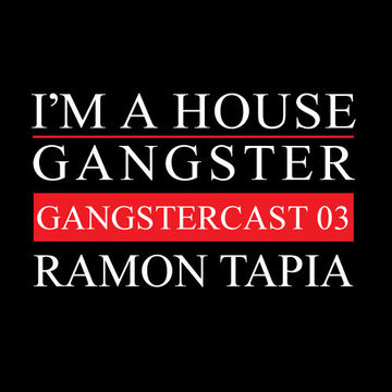 2013-01-30 - Ramon Tapia - Gangstercast 03.jpg