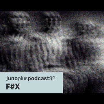 2014-07-30 - FX - Juno Plus Podcast 92.jpg