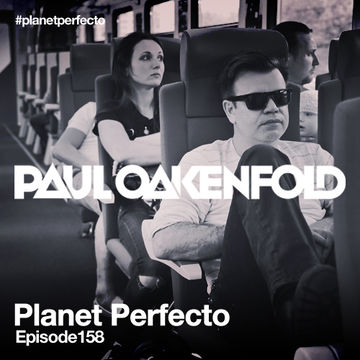 2013-11-11 - Paul Oakenfold - Planet Perfecto 158, DI.FM.jpg
