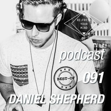 2013-12-25 - Daniel Shepherd - ReFresh Music Podcast 91 (Best Of 2013).jpg