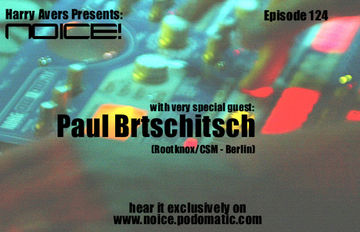 2010-04-22 - Paul Brtschitsch - Noice! Podcast 124.jpg