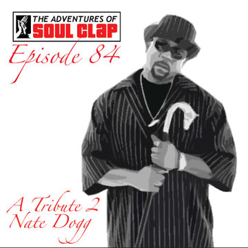 2011-03-21 - E-Heavy - Tribute To Nate Dogg (The Adventures Of Soul Clap 84).jpg