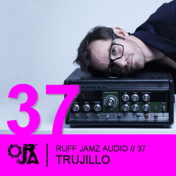 2011-04-20 - Trujillo - Ruff Jamz Audio Podcast (RJA037).png