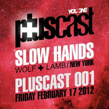 2012-02-17 - Slow Hands - Pluscast 001.jpg