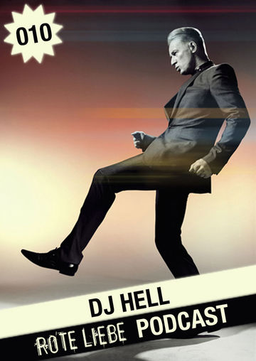 2010-11-18 - DJ Hell - Rote Liebe Podcast 010.jpg