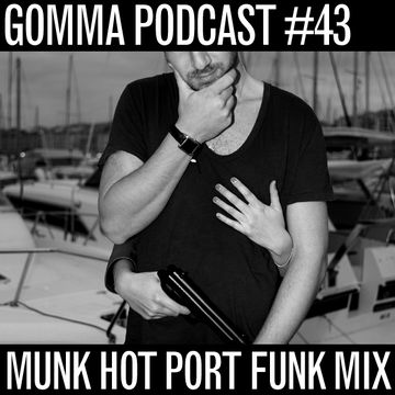 2011-03-30 - Munk - Hot Port Funk Mix (Gomma Podcast 43).jpg