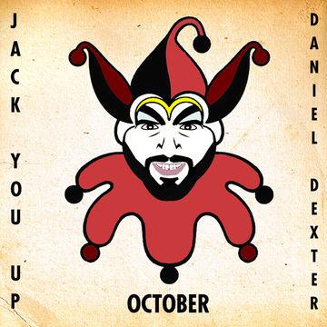 2012-10-08 - Daniel Dexter - Jack You Up.jpg