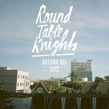 2012-11-29 - Round Table Knights - Autumn Mix.jpg