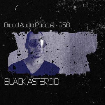 2013-01-23 - Black Asteroid - Brood Audio Podcast (BAP058).jpg