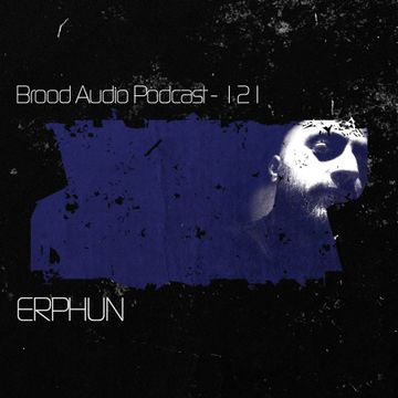 2014-05-06 - Erphun - Brood Audio Podcast (BAP121).jpg