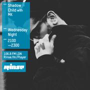 2015-07-29 - Shadow Child, MK - Rinse FM.jpg