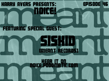 2009-06-15 - Siskid - Noice! Podcast 46.png