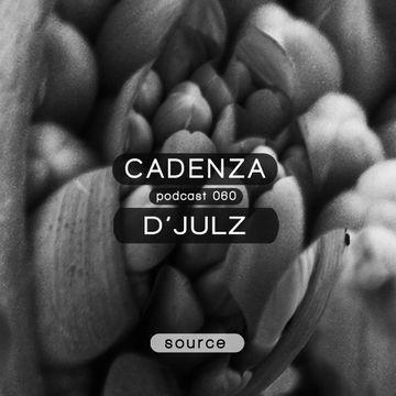 2013-04-16 - D'Julz - Cadenza Podcast 060 - Source.jpg