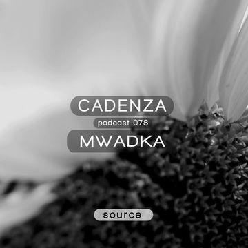 2013-08-28 - Mwadka - Cadenza Podcast 079 - Source.jpg