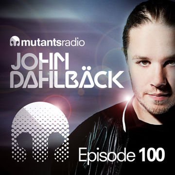 2013-11-01 - John Dahlbäck - Mutants Radio Podcast 100.jpg