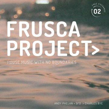 2014-05-23 - Andy Phelan, SFD, Charles Bye - Frusca Project 02.jpg