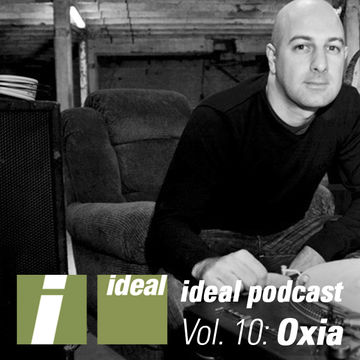 2011-09-09 - Oxia - Ideal Podcast Vol.10.jpg