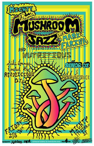 2013-02-08 - Nutritious, Mark Farina - Mushroom Jazz Live, Mighty, San Francisco.jpg