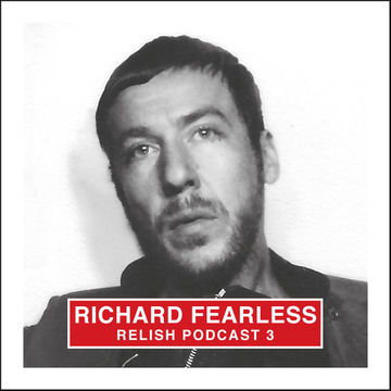 2013-11-22 - Richard Fearless (Death In Vegas) - Relish Podcast 3.jpg