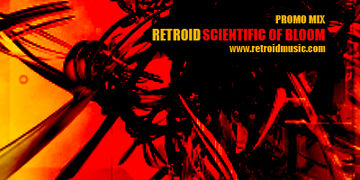 2007 - Retroid - Scientific Of Bloom Promo Mix.jpg