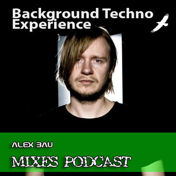 2010-10-07 - Alex Bau - Background Techno Experience Episode 138.jpg