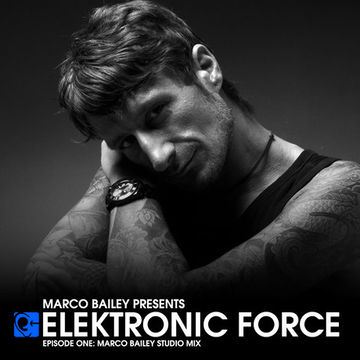 2010-11-24 - Marco Bailey - Elektronic Force Podcast 001.jpg