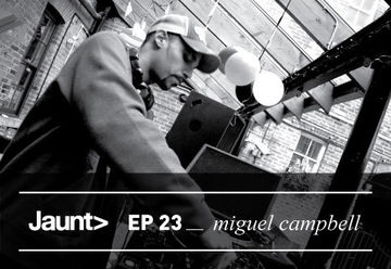2011-02-14 - Miguel Campbell - Jaunt Podcast EP 23.jpg