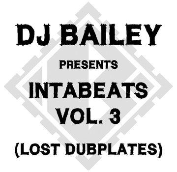 2013-05-15 - Bailey - Intabeats Vol.3 (Lost Dubplates).jpg