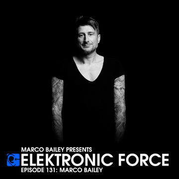 2013-06-13 - Marco Bailey - Elektronic Force Podcast 131.jpg