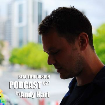 2013-11-04 - Andy Hart - Beautiful Vision Podcast 027.jpg