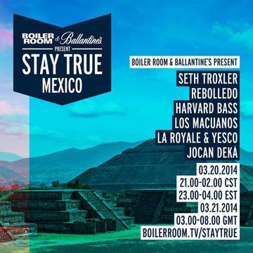 2014-03-2X - Boiler Room - Stay True Mexico.jpg